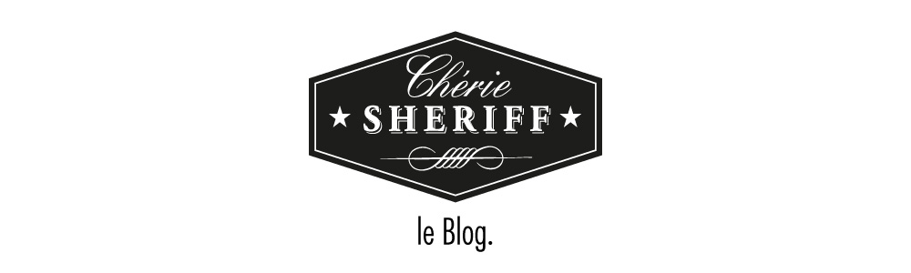 Chérie SHERIFF – blog Lifestyle Mode Famille